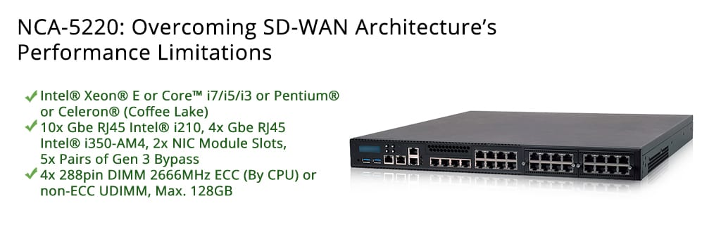 NCA-5220: Overcoming SD-WAN Architecture's Performance