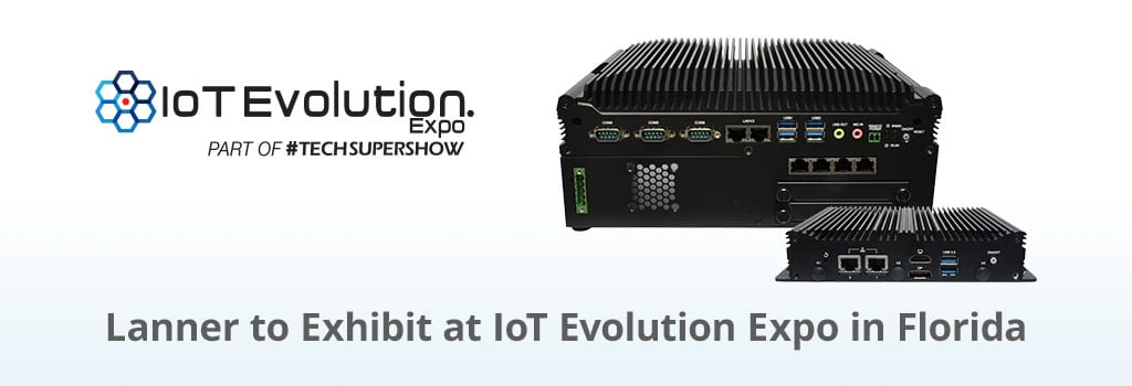 Lanner to Exhibit at IoT Evolution Expo in Florida